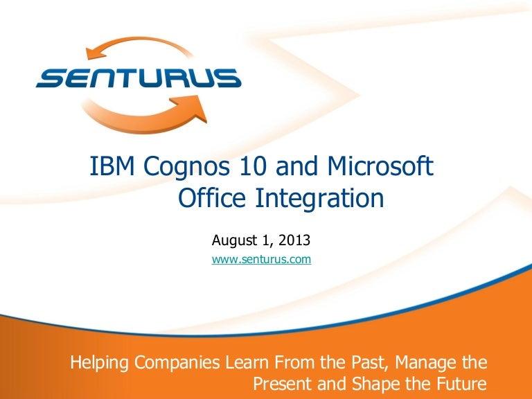 Integrating ibm cognos 10 into microsoft office.
