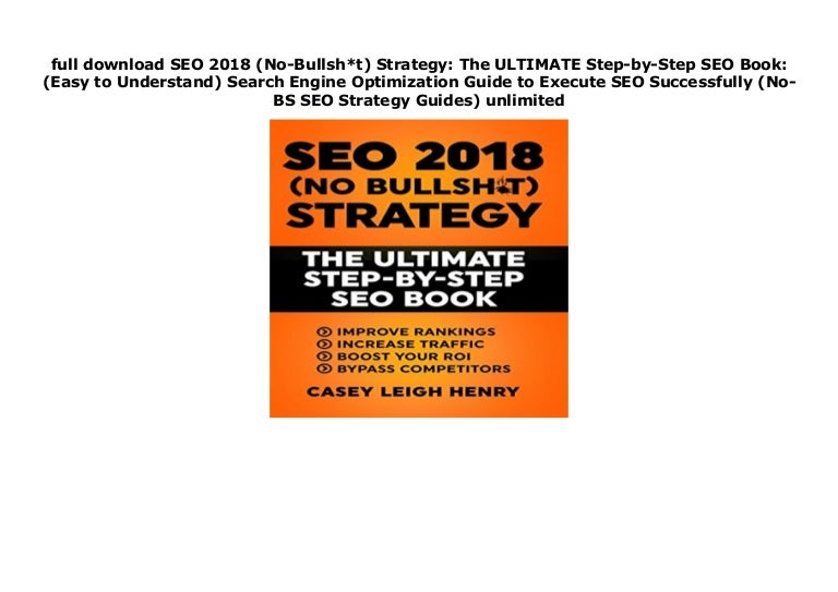 full download SEO 2018 (No-Bullsh*t) Strategy: The ULTIMATE Step-by-S…