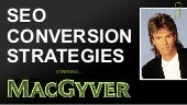 SEO Conversion Strategies (MacGyver Problem Solving Edition)