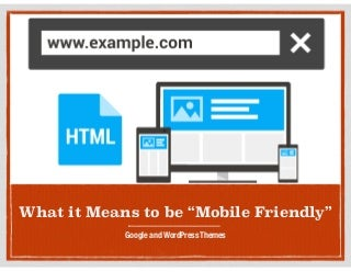 """Understanding """"Mobile Friendly"""" with WordPress Themes"""
