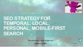 Seo for temporal local personal mobile first search