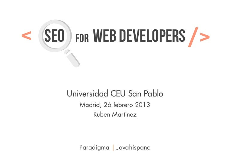SEO FOR WEB DEVELOPERS by Ruben Martinez for Paradigma and