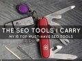 SEO Tools I Carry