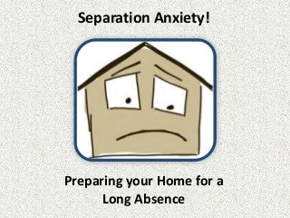 Preparing your home for an absence