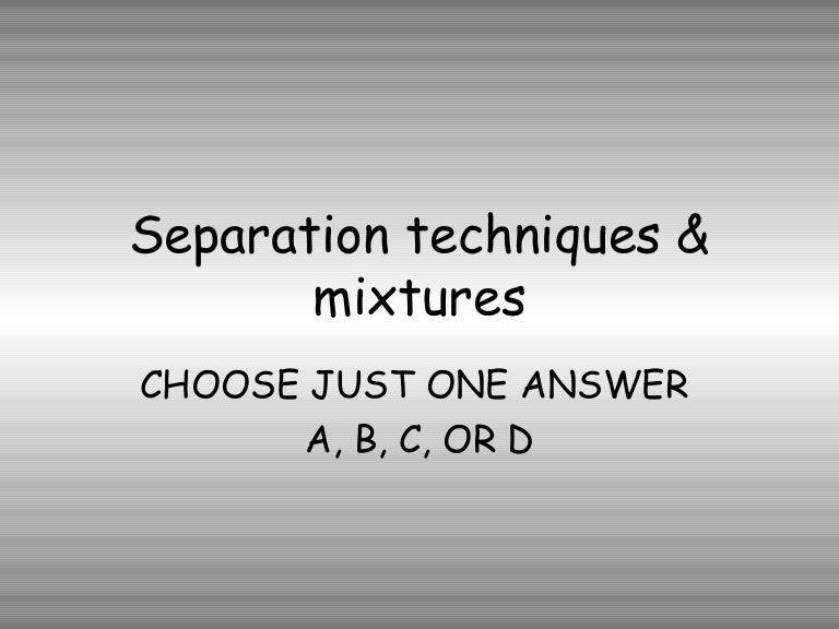 Separation Quiz – Separation Techniques Worksheet