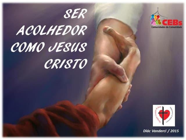 Ser acolhedor como_jesus_cristo