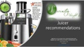 Serenity's  Juicer recommendations and  Green Juice Recipes for a healthy fast