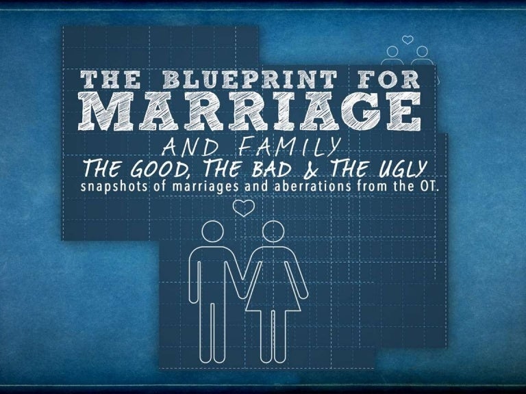 The good the bad the ugly the blueprint for marriage malvernweather Image collections