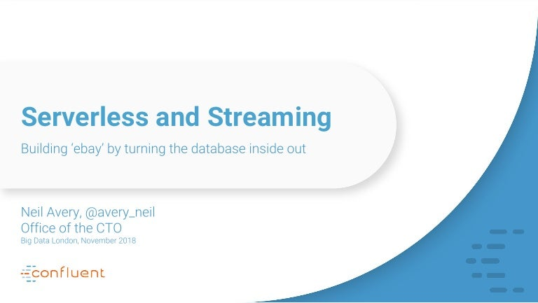 Building Ebay Using Serverless And Stream Processing Big Data Londo