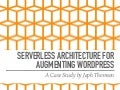 Serverless Architecture for Augmenting WordPress