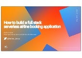 Serverless days Stockholm - How to build a full-stack airline ticketing web app