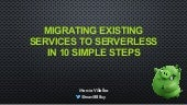 Serverless Computing London 2018 - Migrating services to serverless in 10 steps