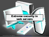 Extreme security in  web servers