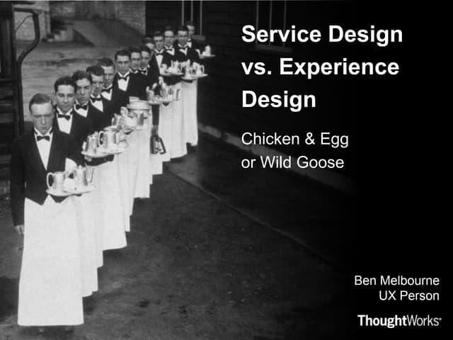 Service Design vs Experience Design: Chicken & Egg or Wild Goose
