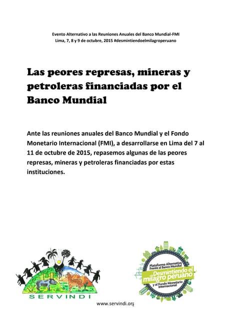 Informe: Las peores represas, mineras y petroleras financiadas por el Banco Mundial