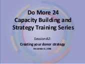 Do More 24 2017 Capacity Building and Strategy Training Series: Session 2