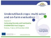 DIVERSIFOOD Final Congress - Session 2 - Underutilizated/forgotten crops: multi-actor and on farm evaluation