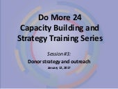 Do More 24 2017 Capacity Building and Strategy Training Series: Session 3