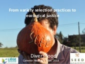 DIVERSIFOOD Final Congress - Session 4 - From variety selection practices to ecological justice - Corentin Hecquet