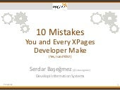 Engage 2015 - 10 Mistakes You and Every XPages Developer Make. Yes, I said YOU!