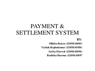 Payment and Settlement Systems(SWIFT,NEFT and Securities Cycle)