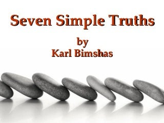 Seven Simple Truths