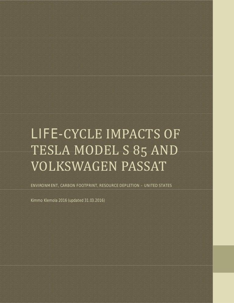 LIFE-CYCLE IMPACTS OF TESLA MODEL S ͦͣ AND VOLKSWAGEN PASSAT