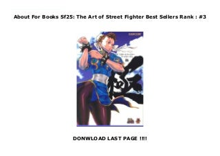 About For Books Sf25: The Art of Street Fighter Best Sellers Rank : #3