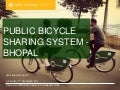 Mobility and City Streets: Public Bicycle Sharing - Bhopal by Azra Khan