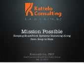 San Francisco SharePoint Users Group - Mission Possible: Keeping SharePoint Systems Humming Along from Soup to Nuts