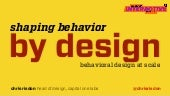 Shaping Behavior by Design SxSW 2016