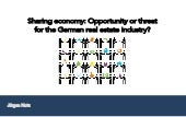 Sharing economy - opportunity or threat for the German real estate industry?