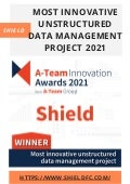 Shield - Most Innovative Unstructured Data Management Project 2021