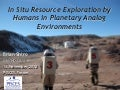 In Situ Resource Utilization by Humans in Planetary Analog Environments