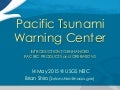 Pacific Tsunami Warning Center: Introduction to Enhanced Pacific Products and Operations
