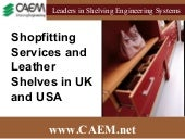 Shopfitting Services and Leather Shelves In UK and USA