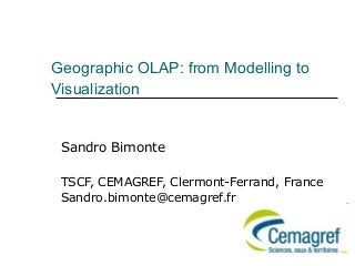 Spatial OLAP for environmental data: solved and unresolved problems Sandro Bimonte - Research Centre on Tecnologies, information systems and processes for agriculture (TSCF), Clermont Ferrand ( France )