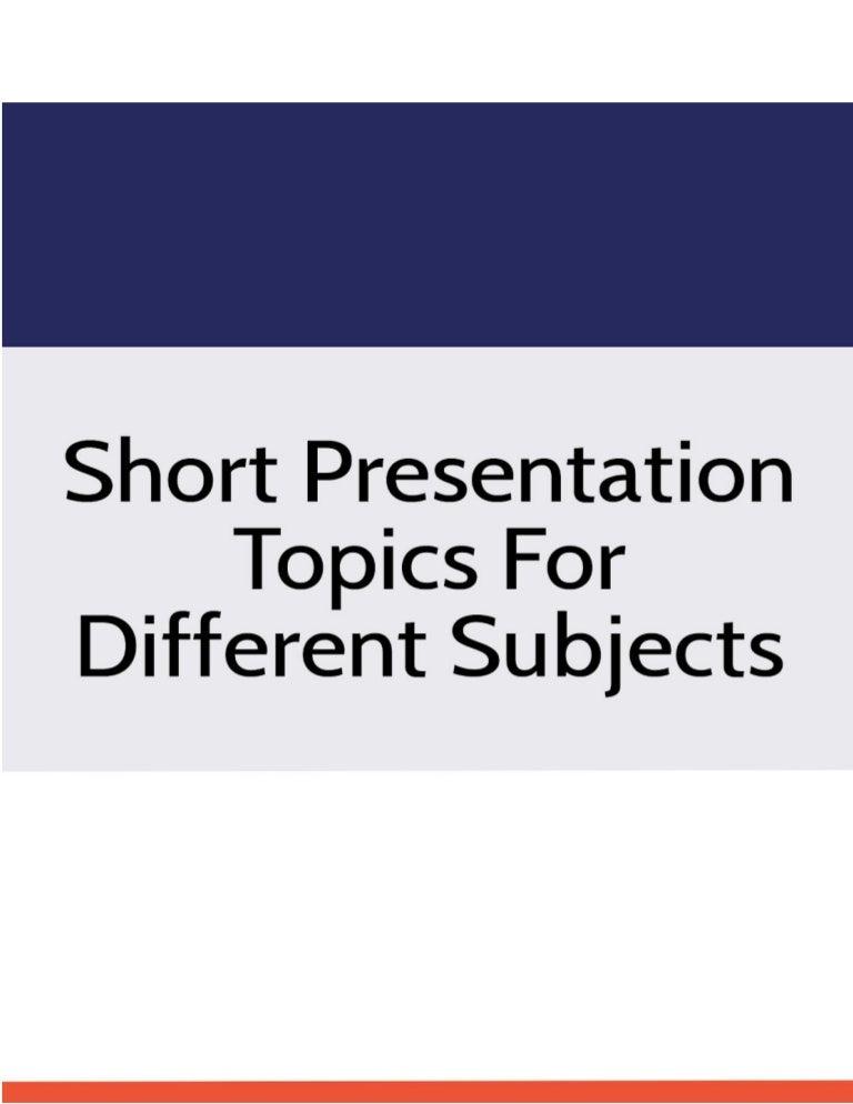 Best 5 minute presentation topics. Impromptu speech topics: 60.