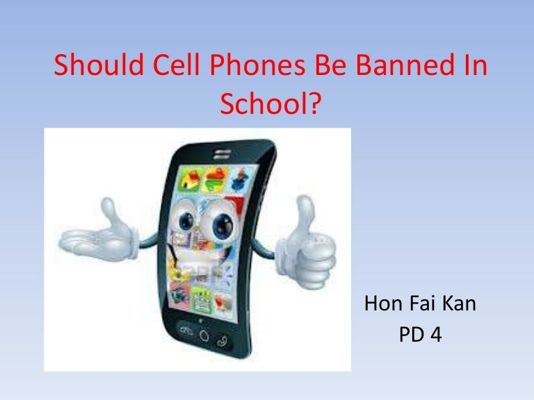cell phone ban in school essay Cell phones in school we will write a custom essay sample on in response to this rising safety issue, more and more schools in the united states have begun lifting the ban on cellular phones in classrooms (shaw, 2005, p 1) when mayor bloomberg banned cellular phones from.
