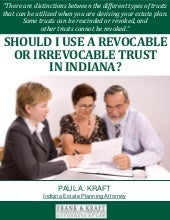 Should I Use a Revocable or Irrevocable Trust in Indiana?