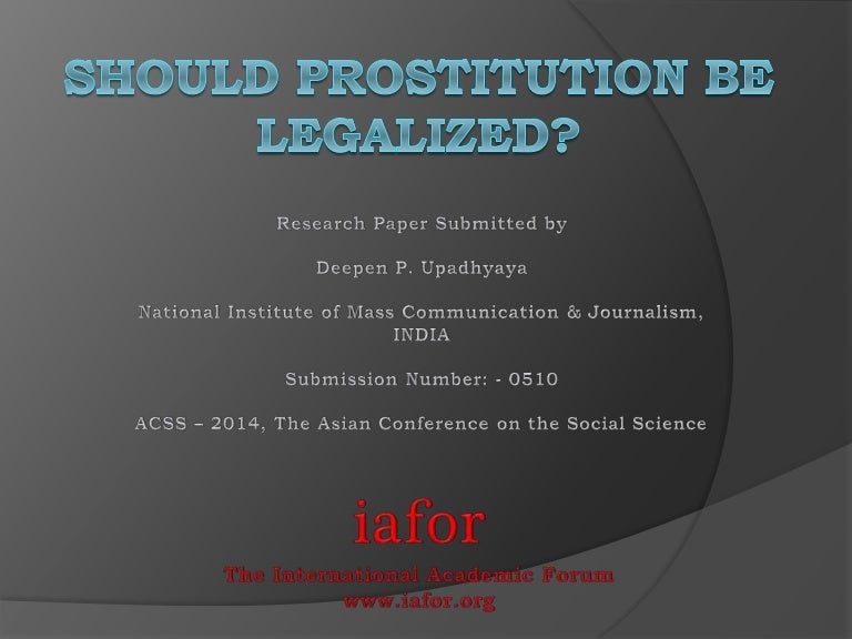 prostitution should be legalised essay Read this essay on why prostitution should be legalized come browse our large digital warehouse of free sample essays get the knowledge you need in order to pass your classes and more.