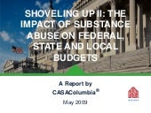 Shoveling Up II: The Impact of Substance Abuse on Federal, State and Local Budgets