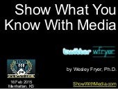 Show What You Know With Media (Feb 2015