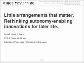 Little arrangements that matter. Rethinking autonomy-enabling innovations for later life