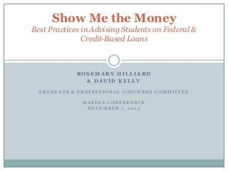 Show Me the Money: Best Practices in Advising Students on Federal & Credit-Based Loans
