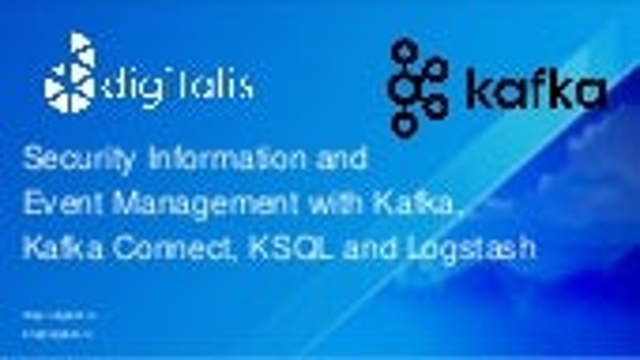 Security Information and Event Management with Kafka, Kafka Connect, KSQL and Logstash