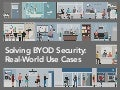 Solving BYOD Security: Real-World Use Cases