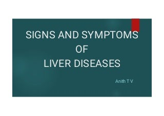 Signs and Symptoms of Liver Diseases