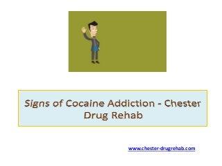 Signs of Cocaine Addiction - Chester Drug Rehab