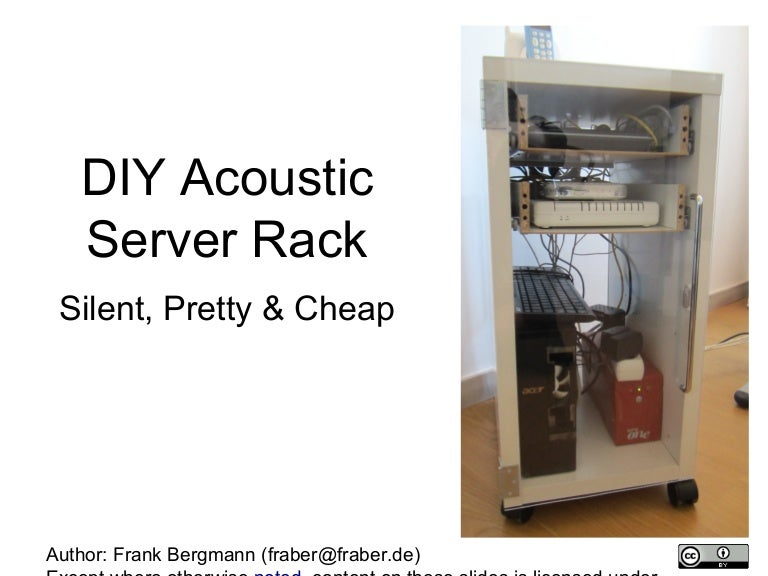 Homemade Acoustic Server Rack Silent Pretty Amp Cheap